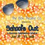 School's Out Summer Cabaret Box Theatre