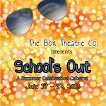 School's Out Summer Cabaret Box Theatre