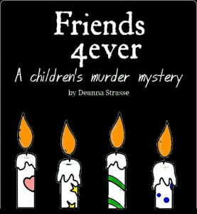 Friends 4ever a Murder Mystery for Kids